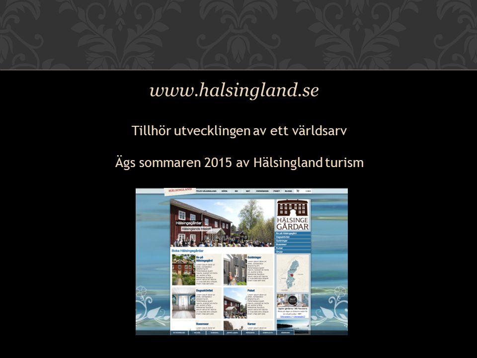 www.halsingland.se Tillhör utvecklingen av ett världsarv