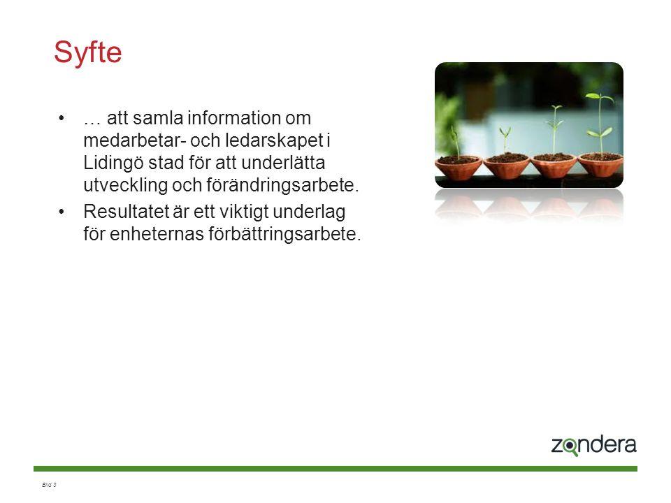 Syfte … att samla information om medarbetar- och ledarskapet i Lidingö stad för att underlätta utveckling och förändringsarbete.
