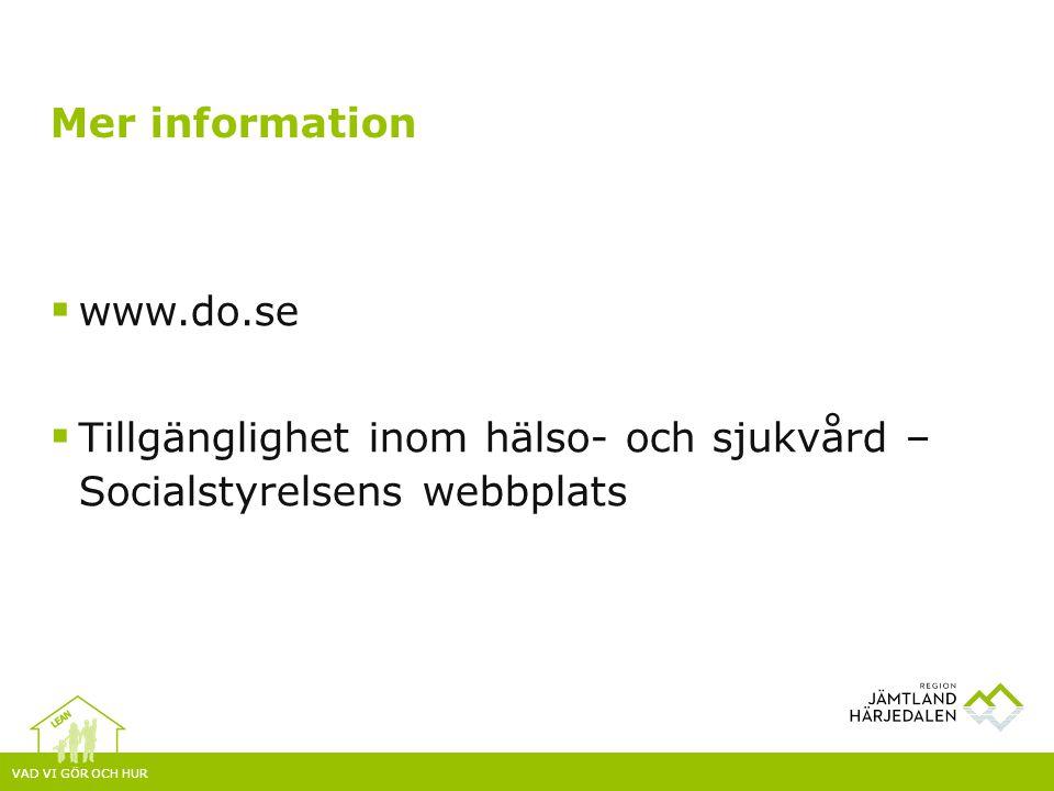 Mer information www.do.se Tillgänglighet inom hälso- och sjukvård – Socialstyrelsens webbplats