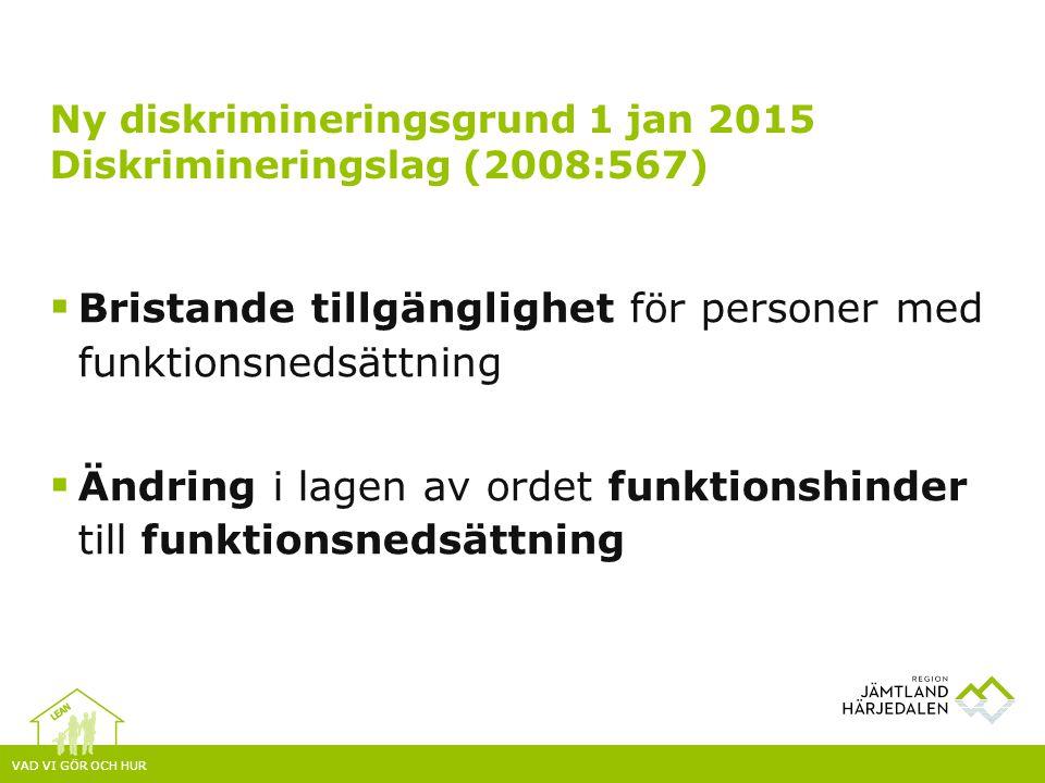 Ny diskrimineringsgrund 1 jan 2015 Diskrimineringslag (2008:567)