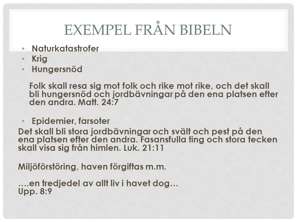 Exempel från bibeln Naturkatastrofer Krig
