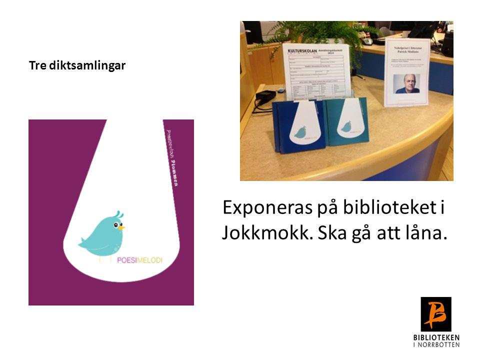 Exponeras på biblioteket i Jokkmokk. Ska gå att låna.