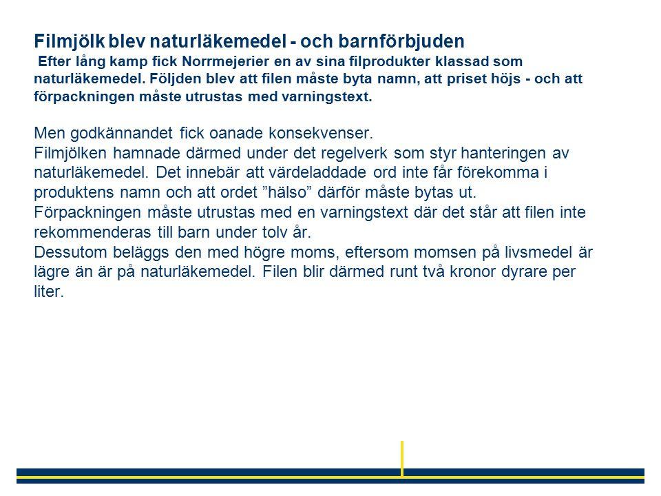 Filmjölk blev naturläkemedel - och barnförbjuden Efter lång kamp fick Norrmejerier en av sina filprodukter klassad som naturläkemedel.