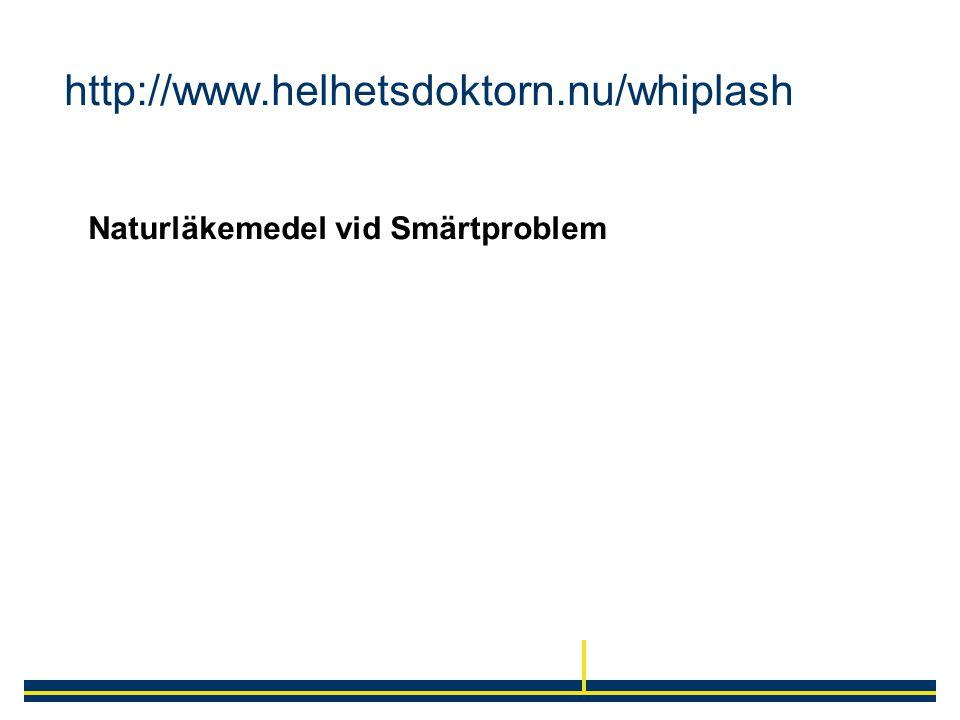 http://www.helhetsdoktorn.nu/whiplash Naturläkemedel vid Smärtproblem