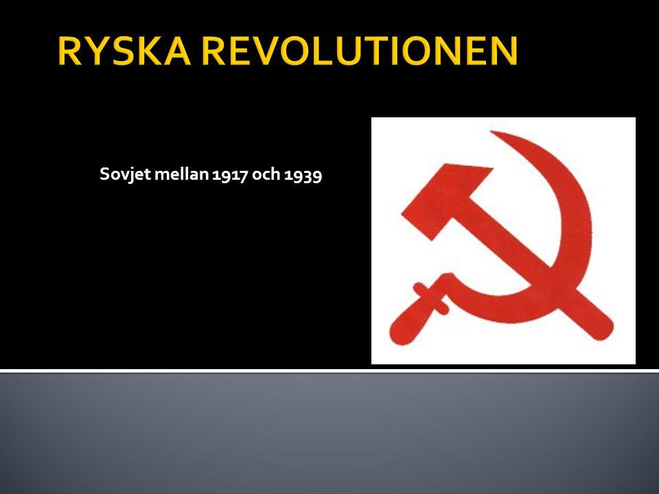 RYSKA REVOLUTIONEN Sovjet mellan 1917 och 1939