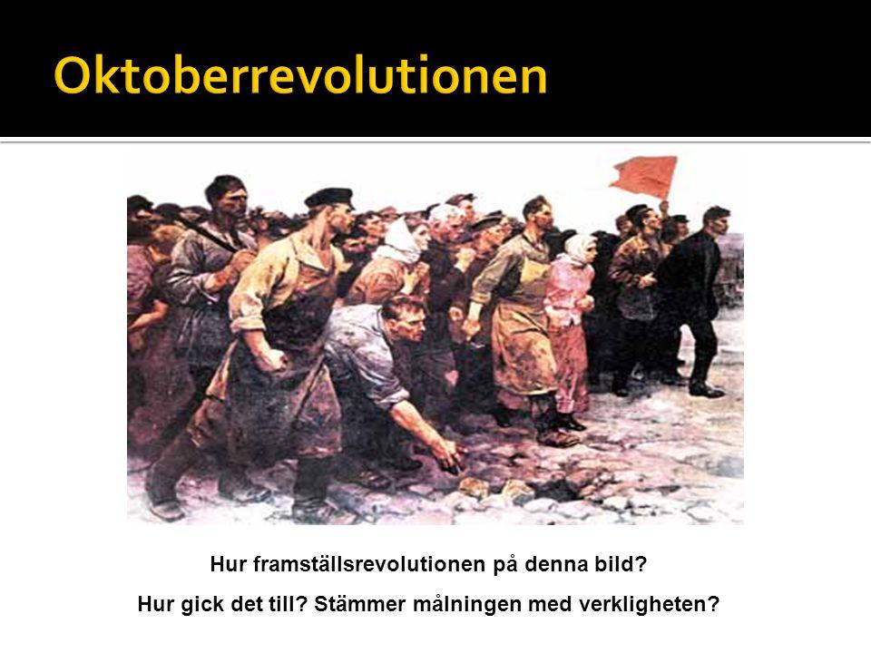 Oktoberrevolutionen Hur framställsrevolutionen på denna bild