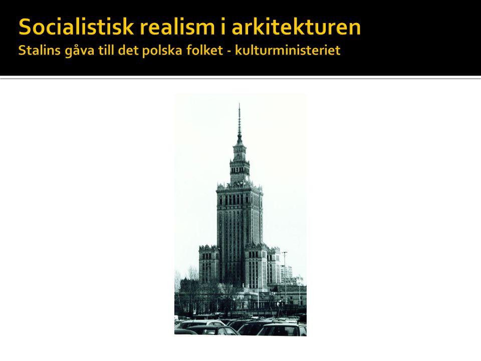 Socialistisk realism i arkitekturen Stalins gåva till det polska folket - kulturministeriet