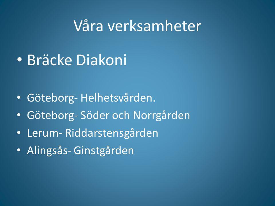 Våra verksamheter Bräcke Diakoni Göteborg- Helhetsvården.