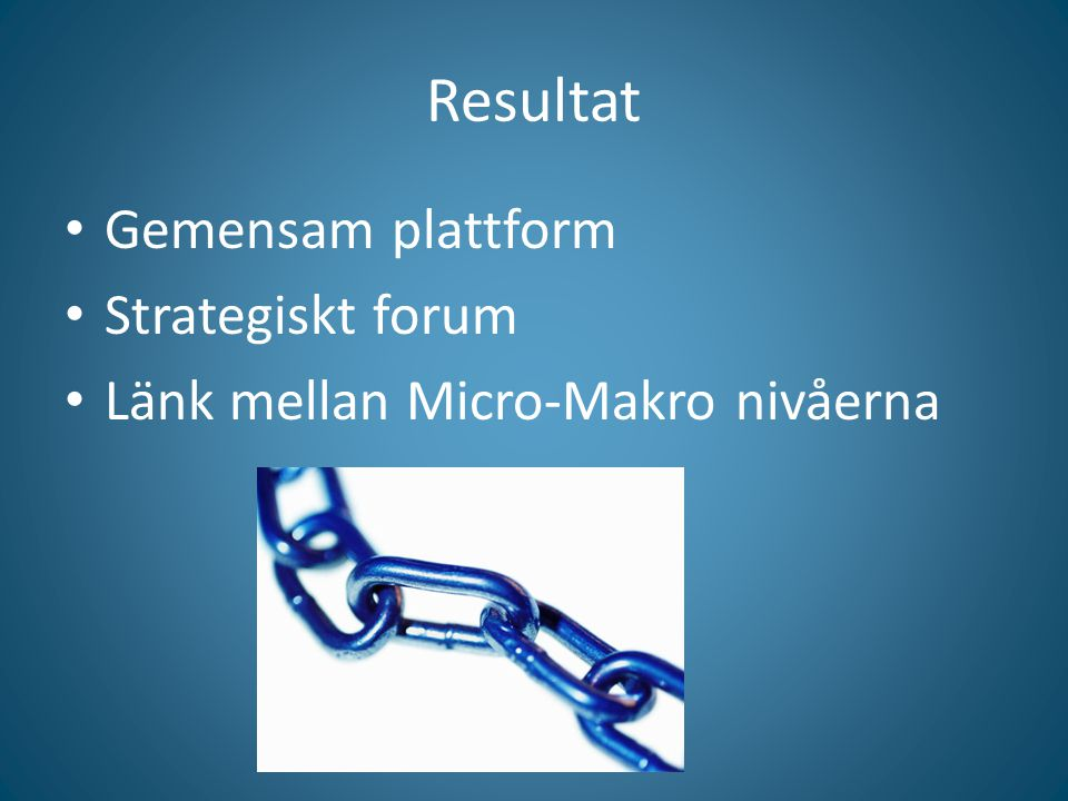 Resultat Gemensam plattform Strategiskt forum