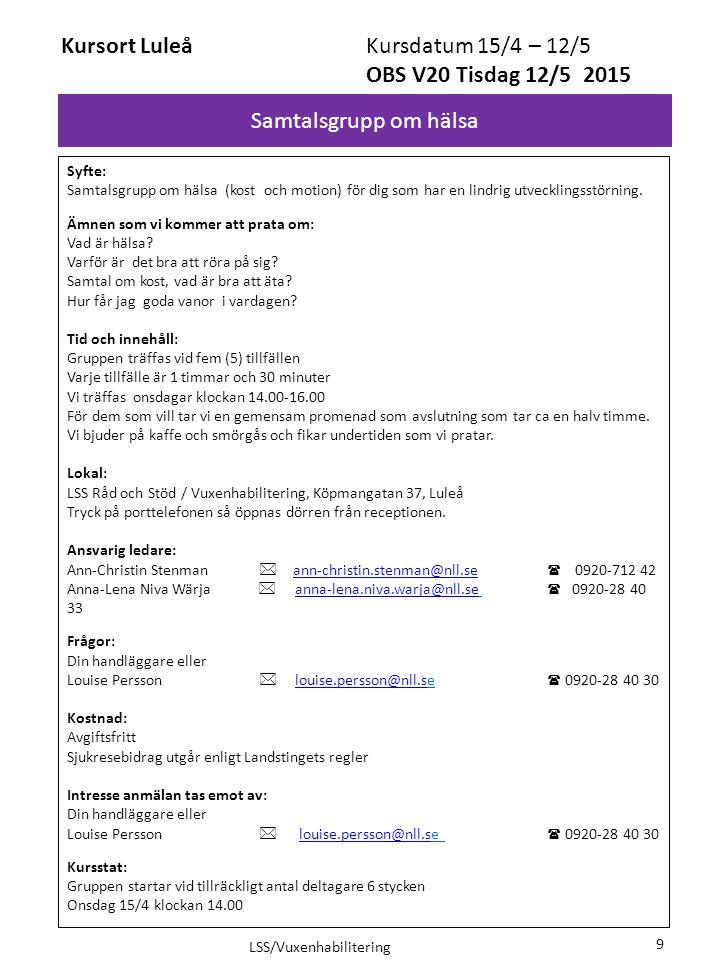 Kursort Luleå Kursdatum 15/4 – 12/5 OBS V20 Tisdag 12/5 2015