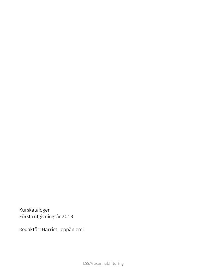 Kurskatalogen Första utgivningsår 2013 Redaktör: Harriet Leppäniemi