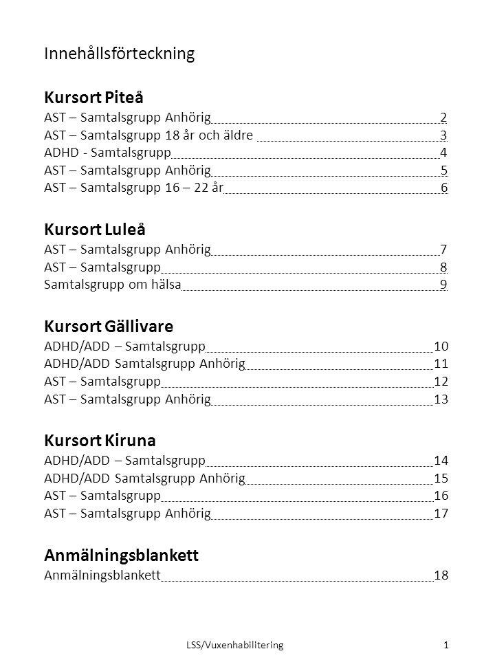 Innehållsförteckning Kursort Piteå AST – Samtalsgrupp Anhörig