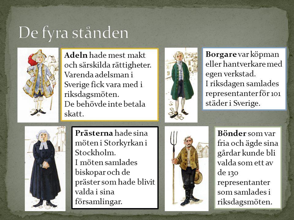 De fyra stånden Adeln hade mest makt och särskilda rättigheter.