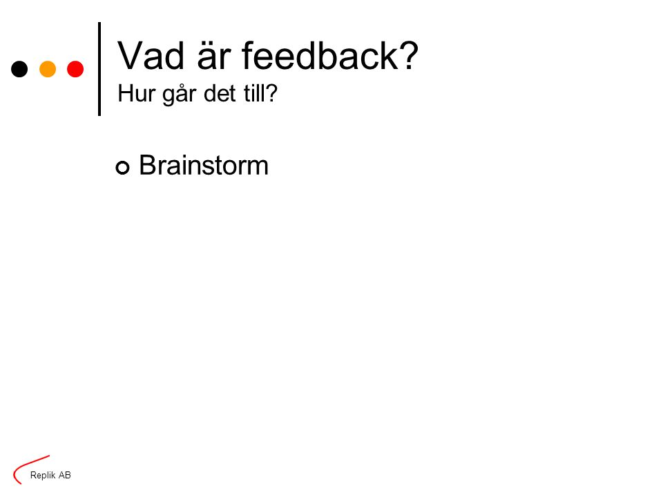 Vad är feedback Hur går det till