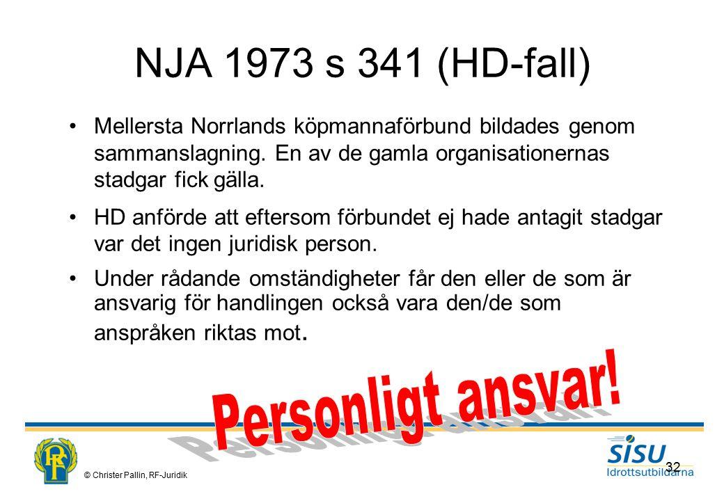 NJA 1973 s 341 (HD-fall) Personligt ansvar!