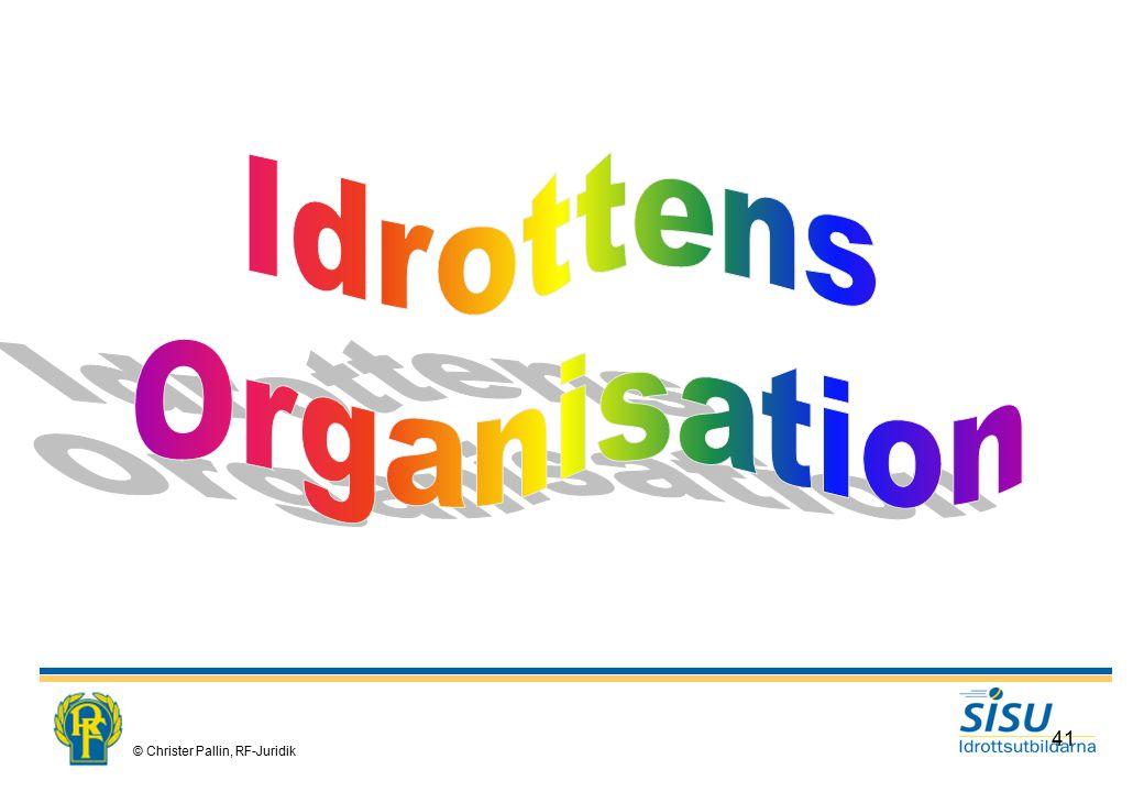 Idrottens Organisation © Christer Pallin, RF-Juridik