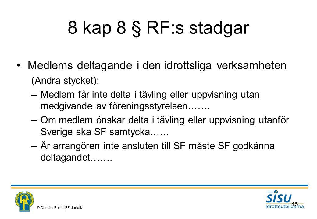 8 kap 8 § RF:s stadgar Medlems deltagande i den idrottsliga verksamheten. (Andra stycket):