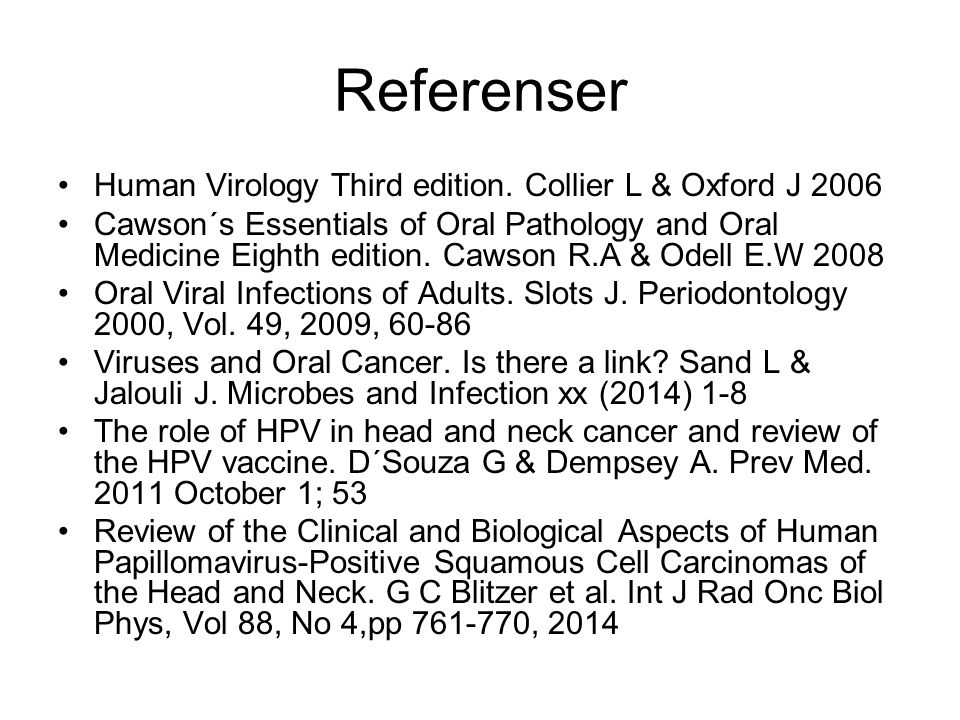 Referenser Human Virology Third edition. Collier L & Oxford J 2006