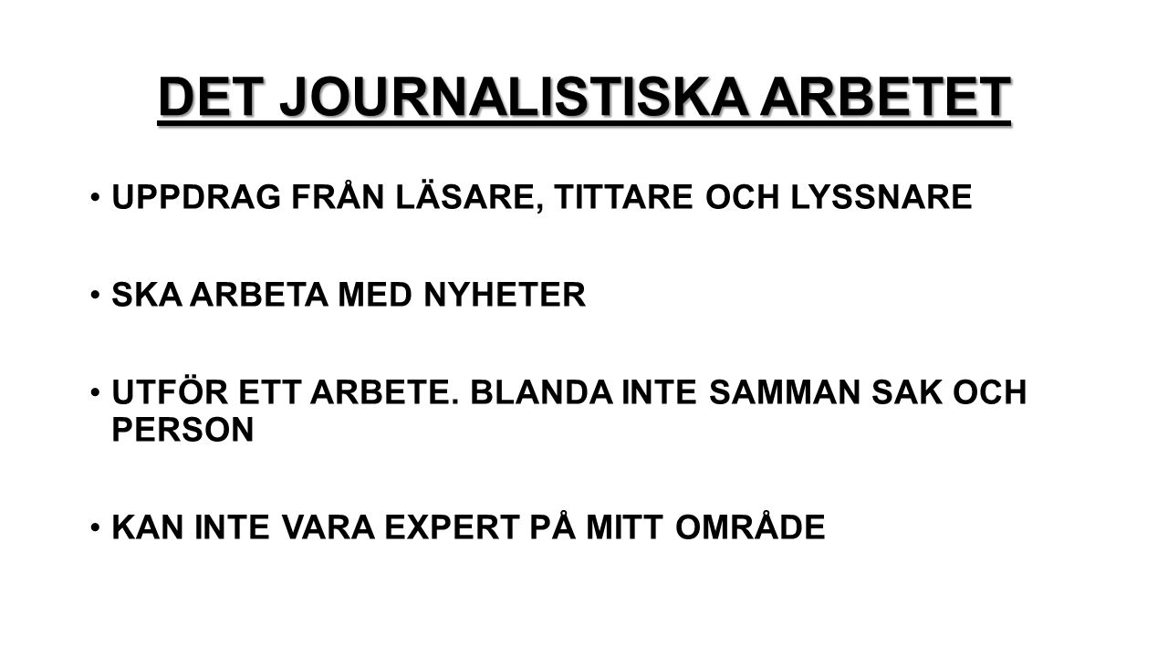 DET JOURNALISTISKA ARBETET