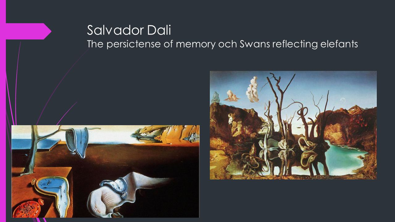 Salvador Dali The persictense of memory och Swans reflecting elefants