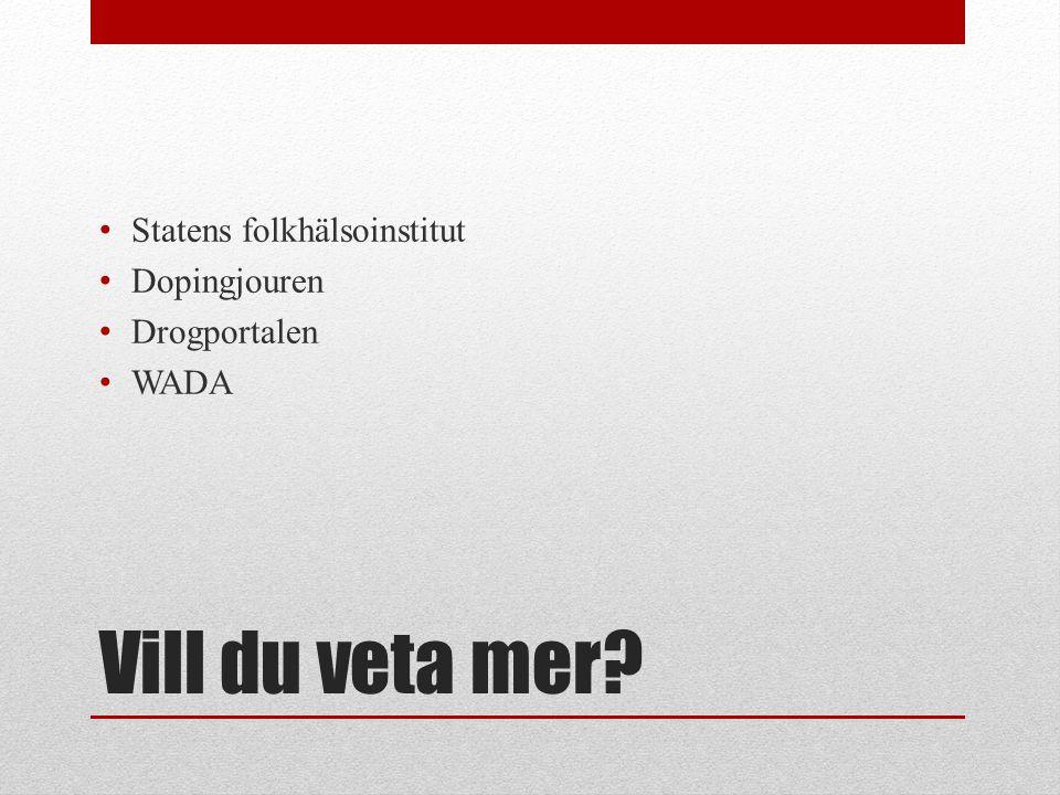 Vill du veta mer Statens folkhälsoinstitut Dopingjouren Drogportalen