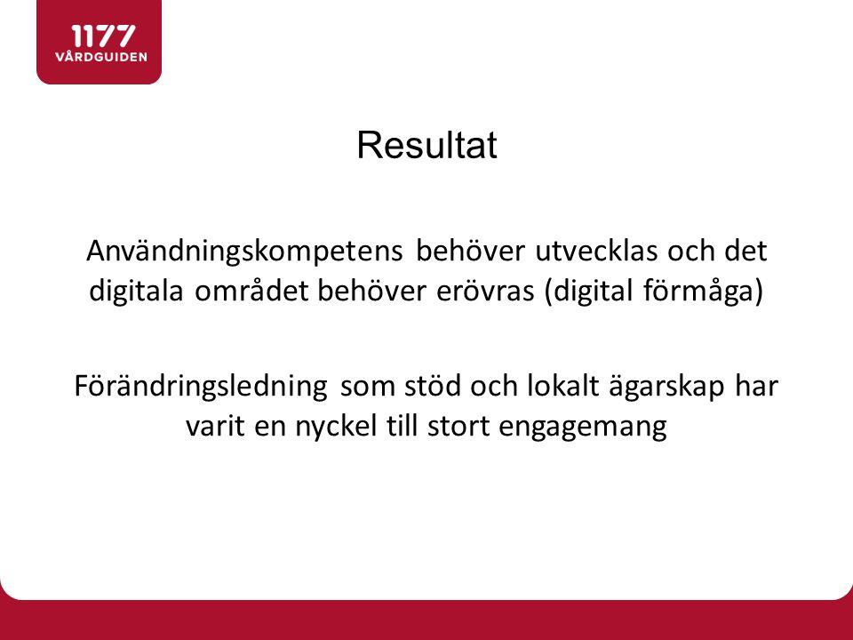 Resultat Användningskompetens behöver utvecklas och det digitala området behöver erövras (digital förmåga)