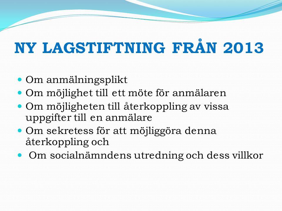 NY LAGSTIFTNING FRÅN 2013 Om anmälningsplikt