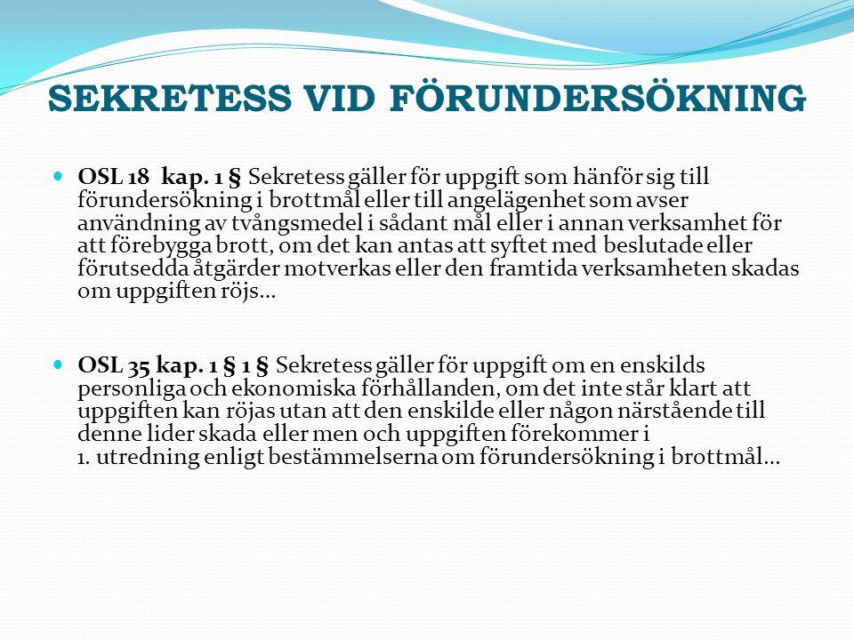 SEKRETESS VID FÖRUNDERSÖKNING