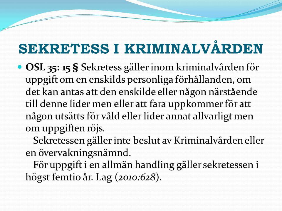 SEKRETESS I KRIMINALVÅRDEN