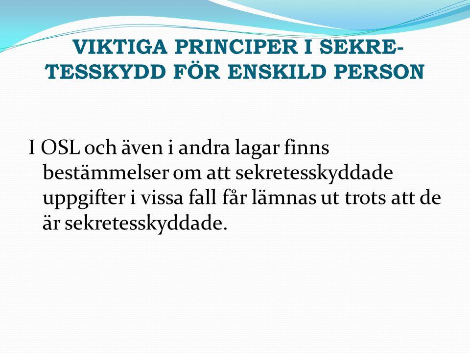 VIKTIGA PRINCIPER I SEKRE-TESSKYDD FÖR ENSKILD PERSON