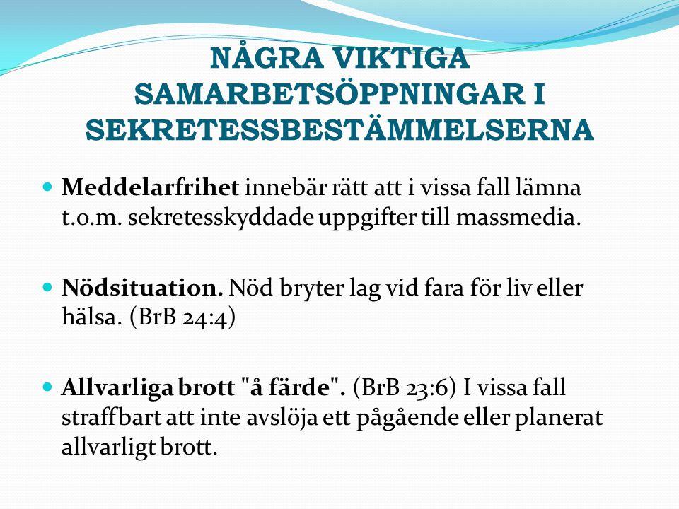 NÅGRA VIKTIGA SAMARBETSÖPPNINGAR I SEKRETESSBESTÄMMELSERNA