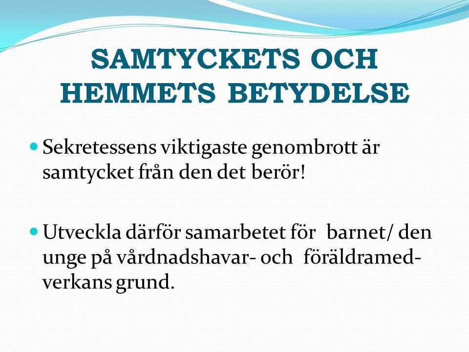 SAMTYCKETS OCH HEMMETS BETYDELSE