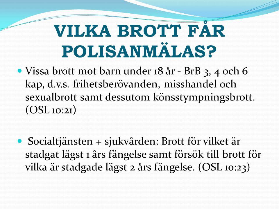 VILKA BROTT FÅR POLISANMÄLAS