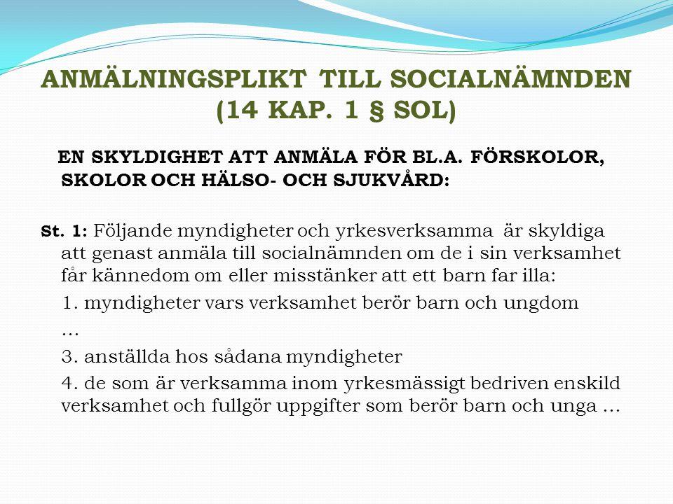 ANMÄLNINGSPLIKT TILL SOCIALNÄMNDEN (14 KAP. 1 § SOL)
