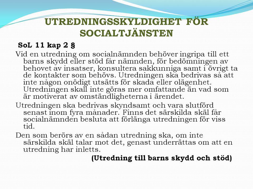 UTREDNINGSSKYLDIGHET FÖR SOCIALTJÄNSTEN