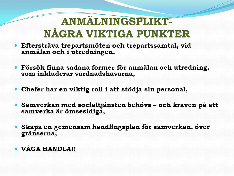 ANMÄLNINGSPLIKT- NÅGRA VIKTIGA PUNKTER