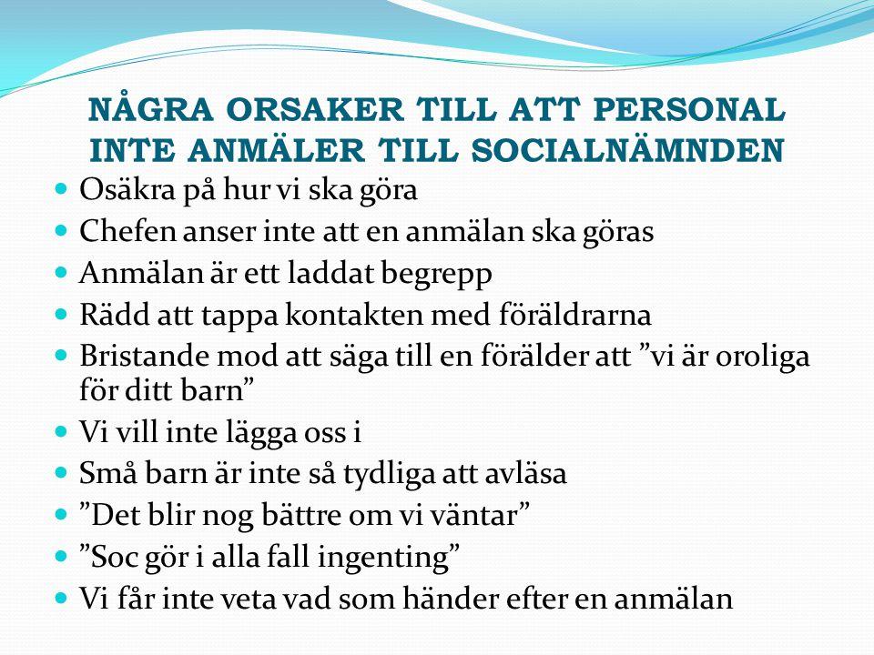 NÅGRA ORSAKER TILL ATT PERSONAL INTE ANMÄLER TILL SOCIALNÄMNDEN
