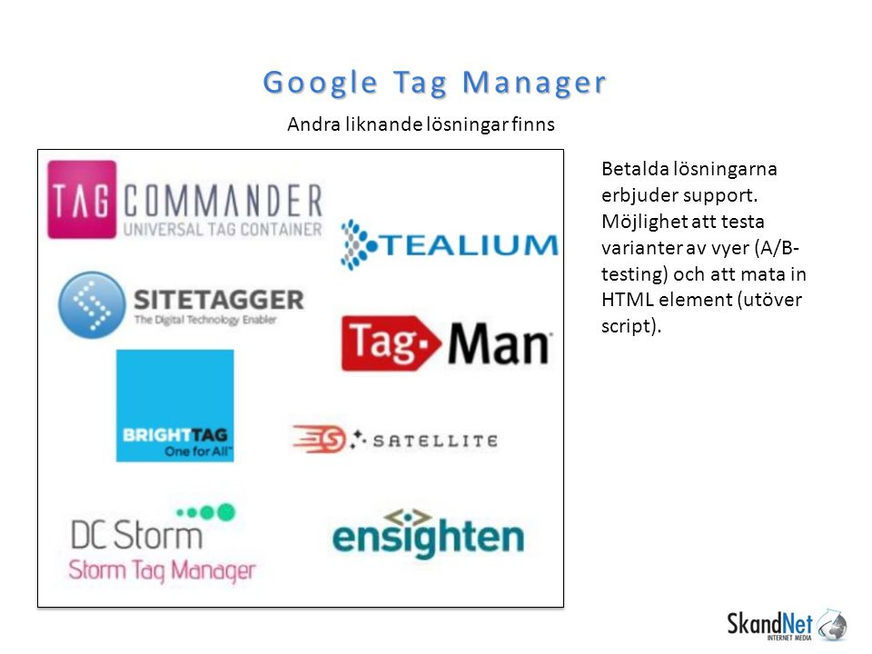 Google Tag Manager Andra liknande lösningar finns