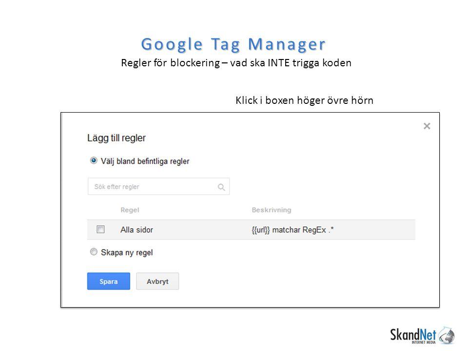 Google Tag Manager Regler för blockering – vad ska INTE trigga koden