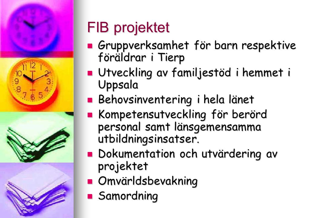 FIB-projektet Uppsala Coach Tierp Familjecoach Familjestöd i hemmet