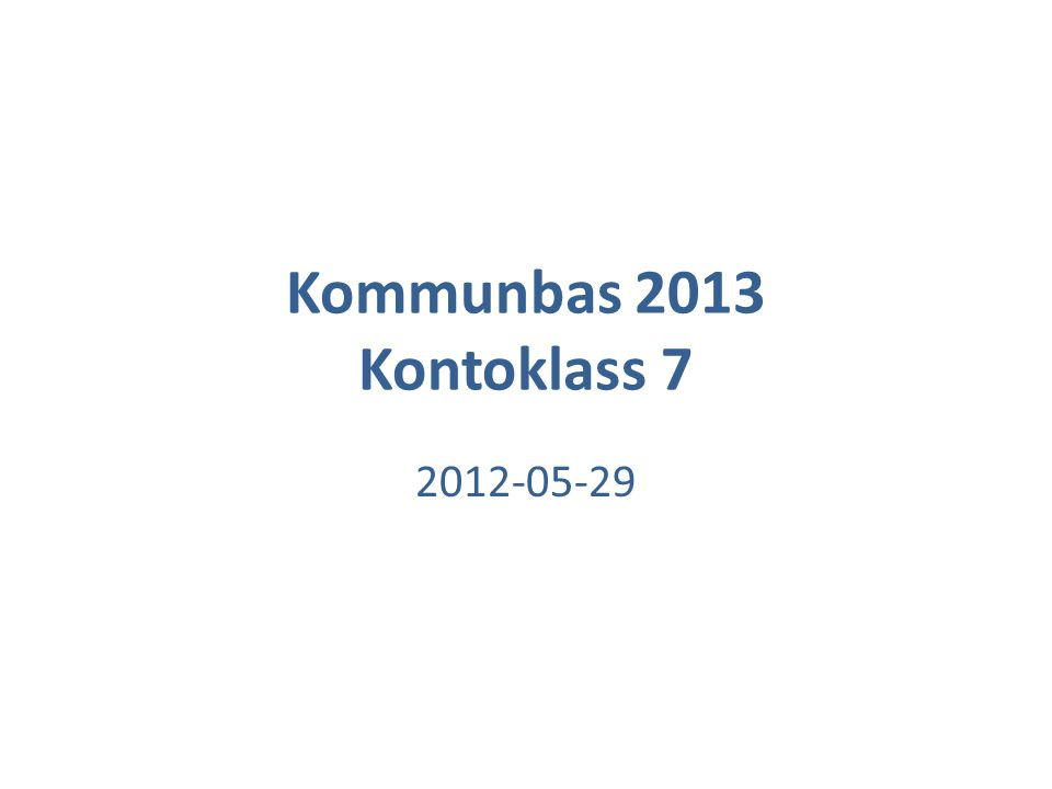 Kommunbas 2013 Kontoklass 7 2012-05-29