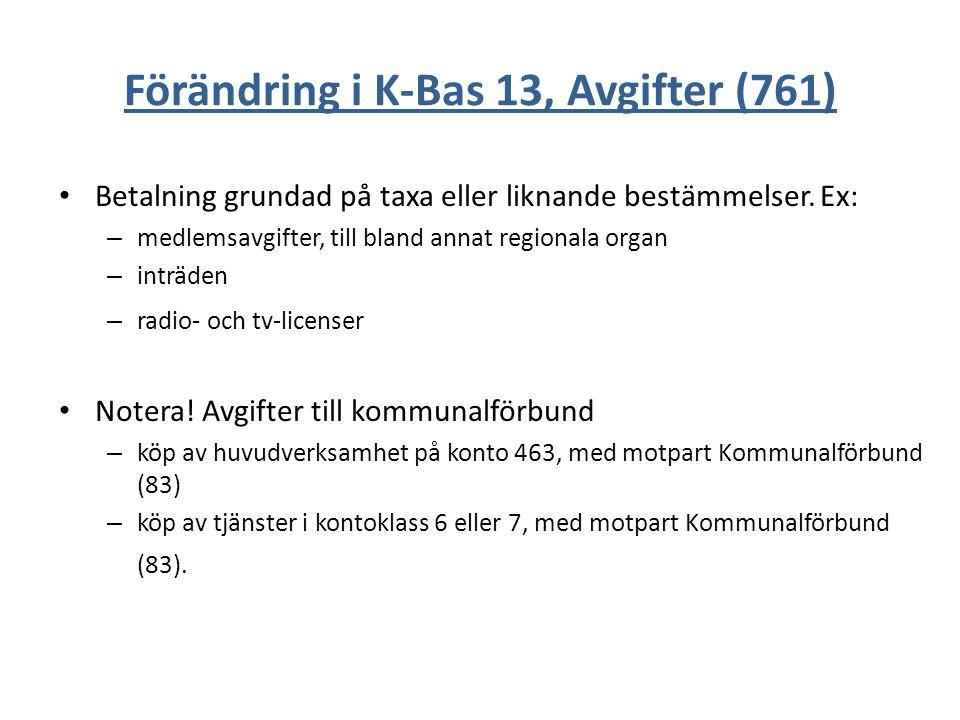 Förändring i K-Bas 13, Avgifter (761)