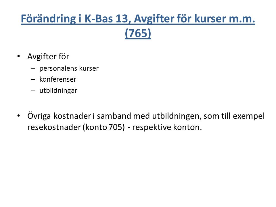 Förändring i K-Bas 13, Avgifter för kurser m.m. (765)