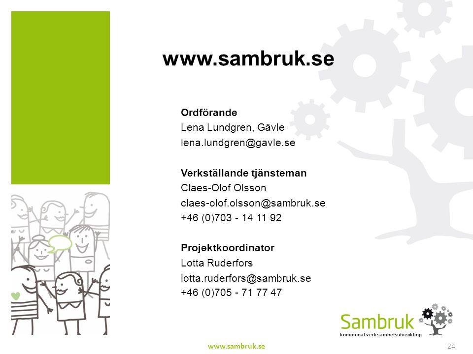 www.sambruk.se Ordförande Lena Lundgren, Gävle lena.lundgren@gavle.se