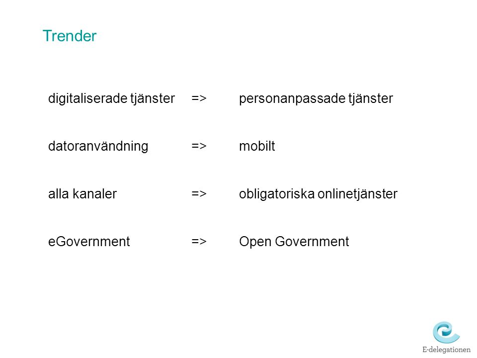 Trender digitaliserade tjänster => personanpassade tjänster