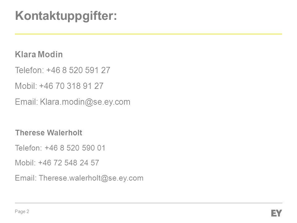 Kontaktuppgifter: Klara Modin Telefon: +46 8 520 591 27