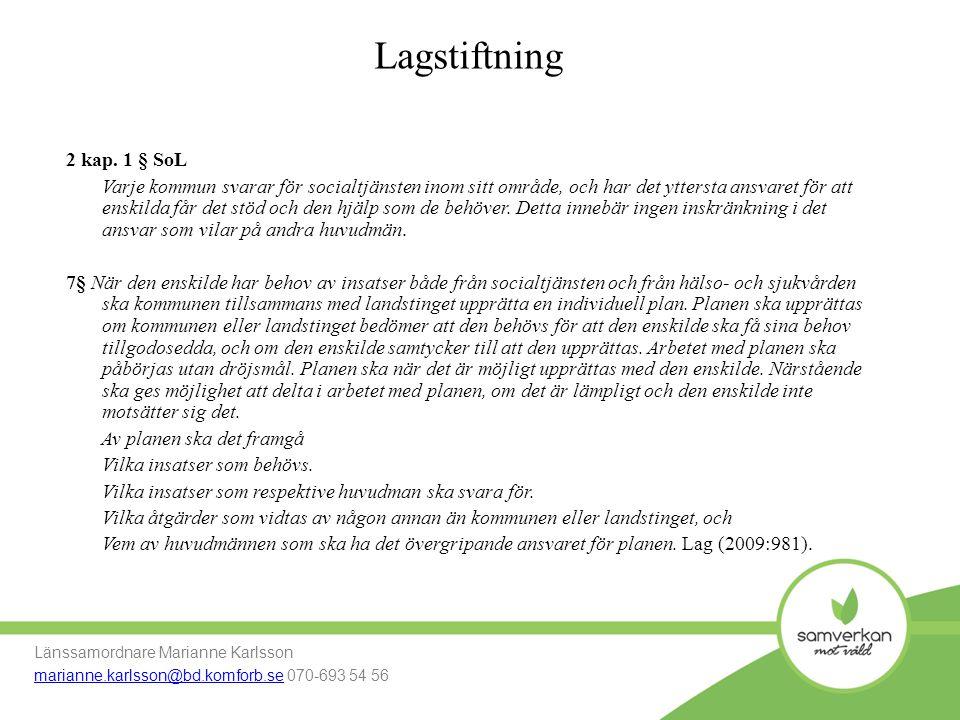 Lagstiftning 2 kap. 1 § SoL.