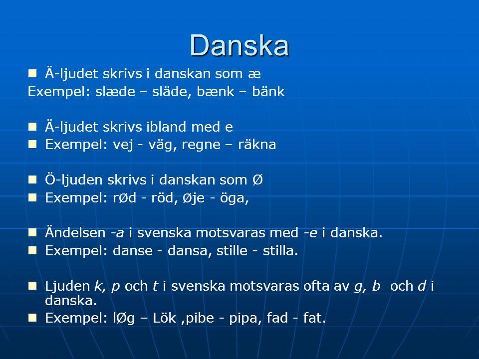 Danska Ä-ljudet skrivs i danskan som æ