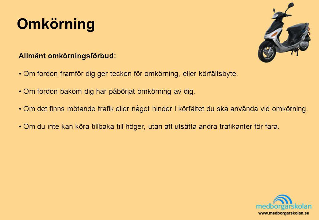 Omkörning Allmänt omkörningsförbud:
