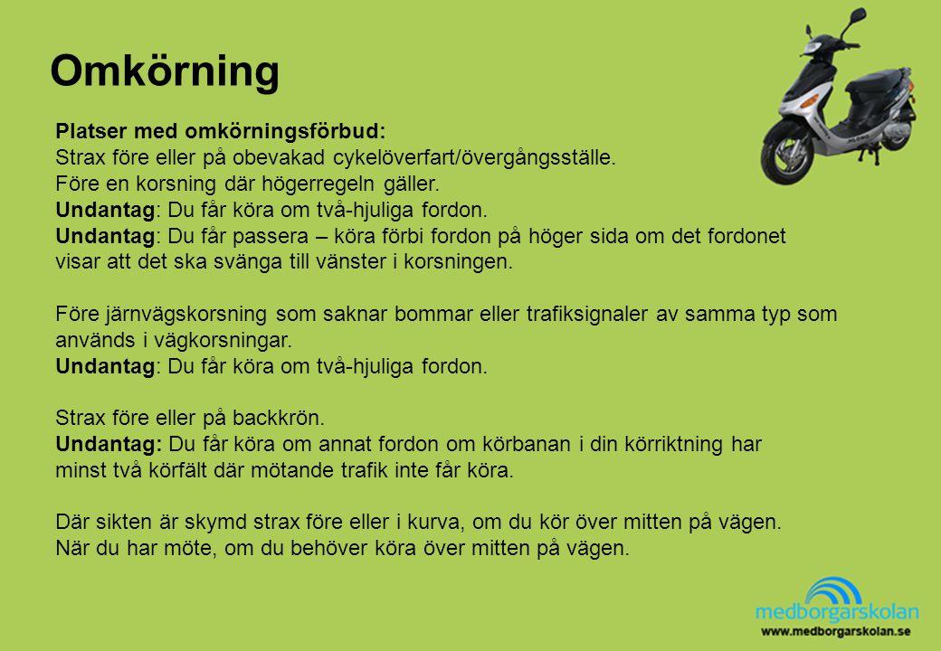 Omkörning Platser med omkörningsförbud: